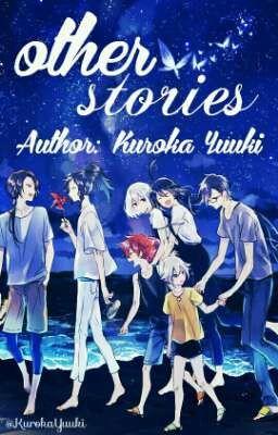 [Touken Ranbu Fanfiction] Other Stories