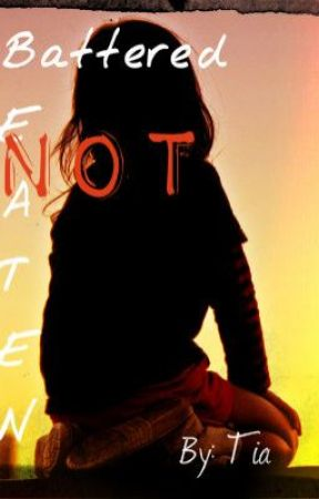 Battered Not Beaten (Story One) by Tillie4167