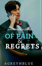 OF PAIN & REGRETS ( FORTHBEAM )  by papziej