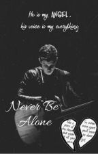 Never be Alone ~S.M.~ by shomliel_muthany