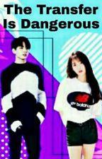 The Transfer is Dangerous by Yoongi3393