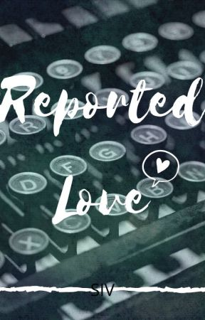 Reported Love || B x B [Completed] by Vertical_00