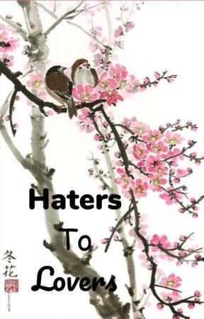 Haters To Lovers by urweefeeisagem