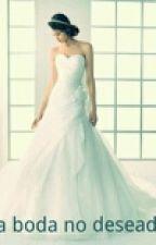 La boda no deseada by tahira7