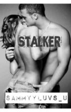 Stalker (A Princeton Love Story) [COMPLETED] EDITING by sammyyluvs_u