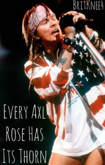 Every Axl Rose Has Its Thorn