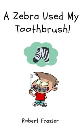 A Zebra Used My Toothbrush by gladhaven