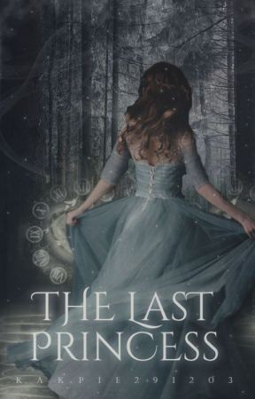 The Last Princess  [EDITED] by kakpie291203