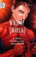 Whump (March) A Peter Parker Oneshots Book by kay_is_a_potato