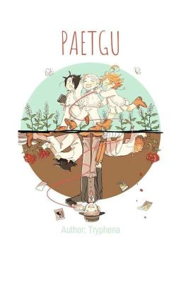 (The Promised Neverland Fanfic) Miền Đất Hứa