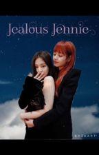 Jealous Jennie   by JENLISAblinks100