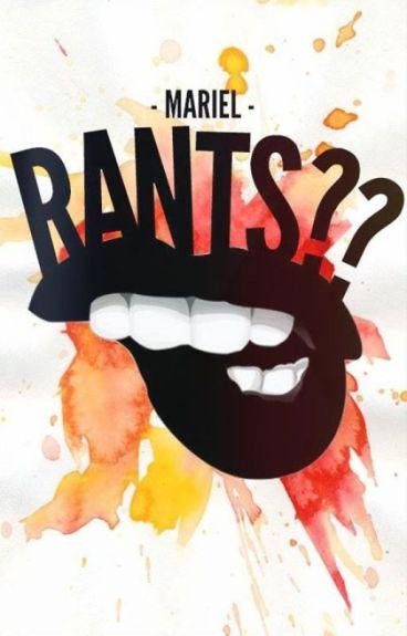 Rants??