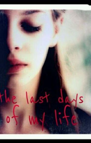 The last days of my life by medinat14