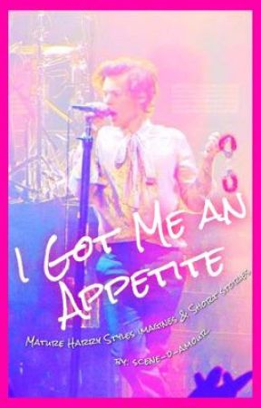 I Got Me An Appetite - H.S. by Scene-d-amour