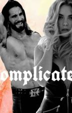Complicated  by lisarollinsreigns