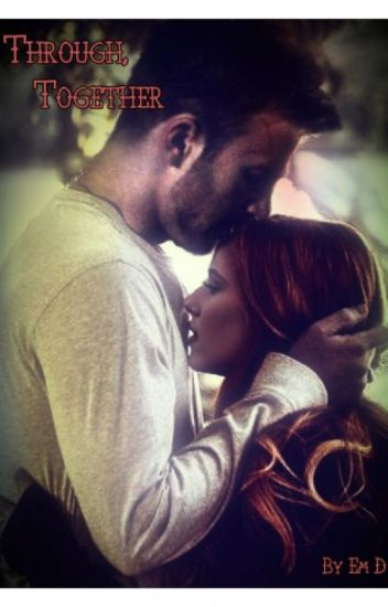 Through, Together (A Romanogers Fanfiction) - Emily