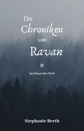 Die Chroniken aus Ravan II - Im Chaos der Welt by KirstenSchwarz