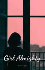 Girl Almighty  by RuVineet