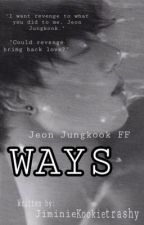 WAYS | J. jk by Jiminiekookietrashy