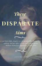 These Disparate Aims by ReeseAlexandra