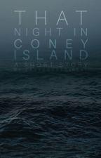 That Night In Coney Island by eastcoastgirrrl