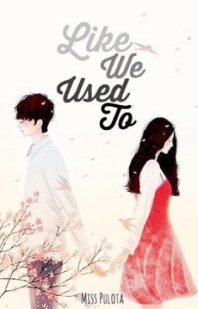 Like We Used To by Miss_Pulota