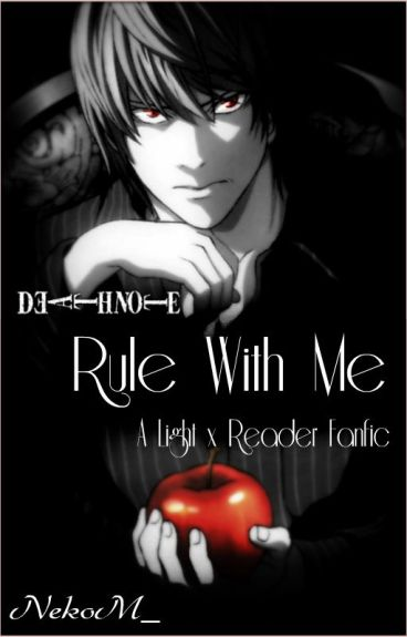 Death Note: Light x Reader: Rule With Me