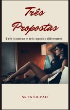 Três Propostas by Srta_Autora