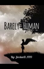 Barely Human by JordanD_1999