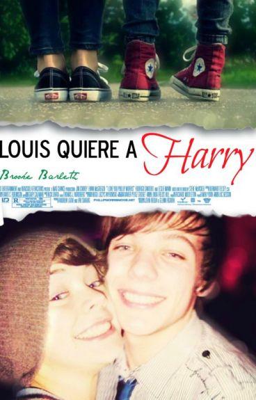 Louis quiere a Harry |Larry Stylinson| AU [NUNCA LO EDITARE]