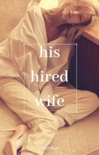His Hired Wife✔ by _fateehat