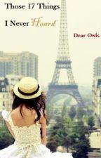 Those 17 Things I Never Heard by DearOwls