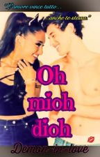 Oh mioh dioh by Demon-in-love