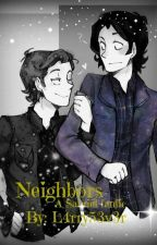 Neighbors. A Sabriel Fic. by L4rry53v3r