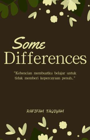 Some Differences by Rafifah_Taqiyah