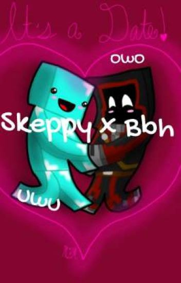 Skeppy x Bbh lel don't read