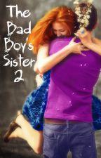 The Bad Boy's Sister 2 by Kaeecoee