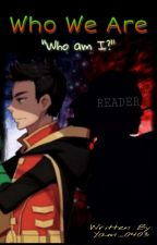 Who We Are [Damian Wayne x Reader] by Yam_0403