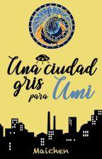 Una ciudad gris para Umi by RinMaichen