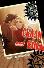 CRASH AND BURN [A Supernatural Story] by premieredimension