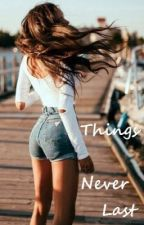 Things Never Last (Threequal to Things Change A George Weasley Love Story) by pearlsandkittens33