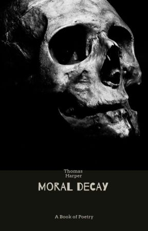 Moral Decay by AuthorTomH