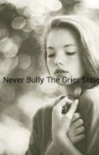 Never Bully The Grier Sister by magconbbg