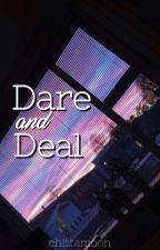 Dare and Deal by chittamoon
