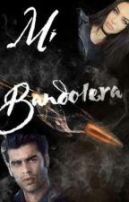 Mi Bandolera (segunda parte de Mi Malvado Vaquero)  by EliiDuraan