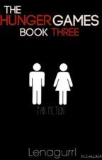 The Hunger Games (Fan Fiction) Book Three by lenagurrl