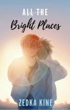 All the Bright Places by ZedkaKine