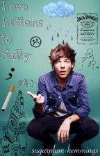 Love Letters to Sally || Louis Tomlinson by sugarplum-hemmings