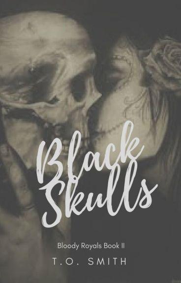 Black Skulls [Bloody Royals Sequel]
