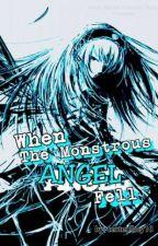 When The Monstrous Angel Fell by tentenlhey10